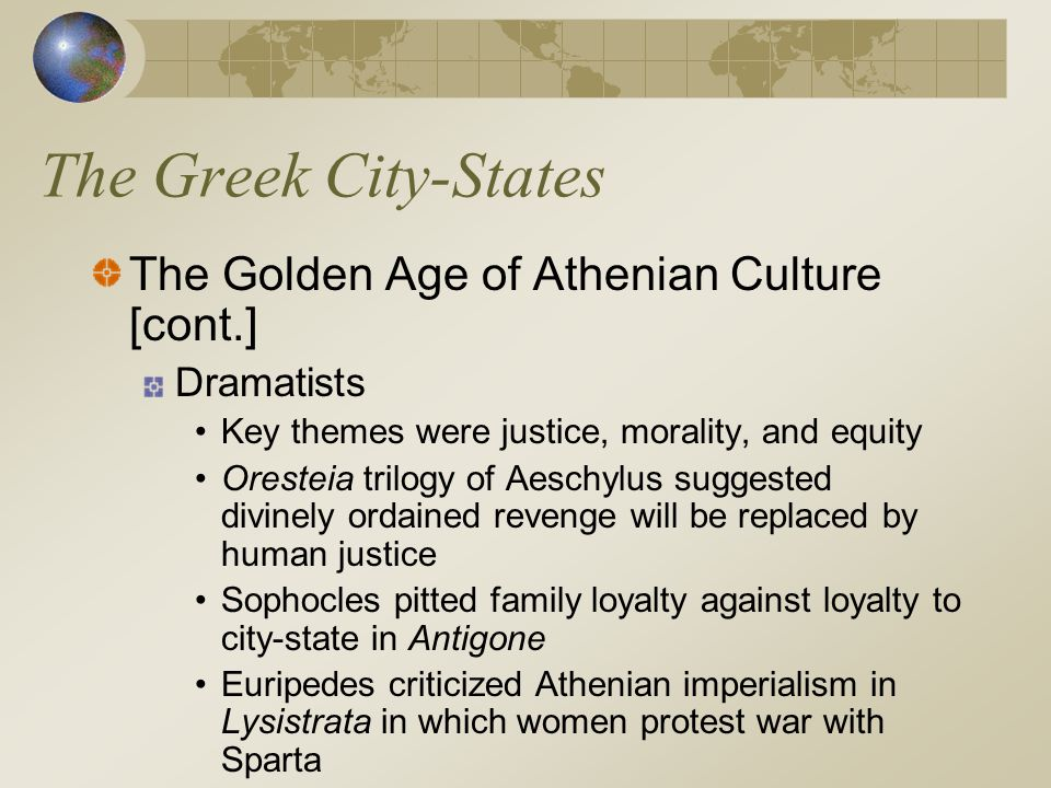 The Greek City-States The Golden Age of Athenian Culture [cont.]